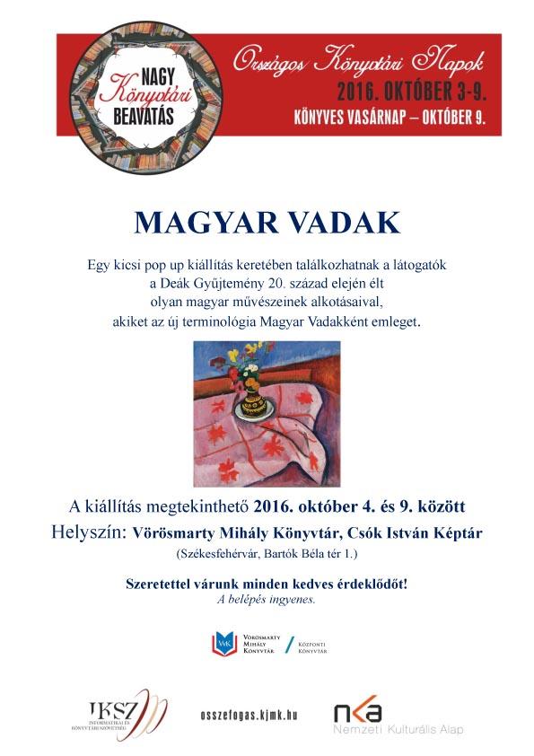 2016. október 4. és 9. között  Magyar vadak (pop up kiállítás a Deák  Gyűjteményből) VMK 5cbecab1b3